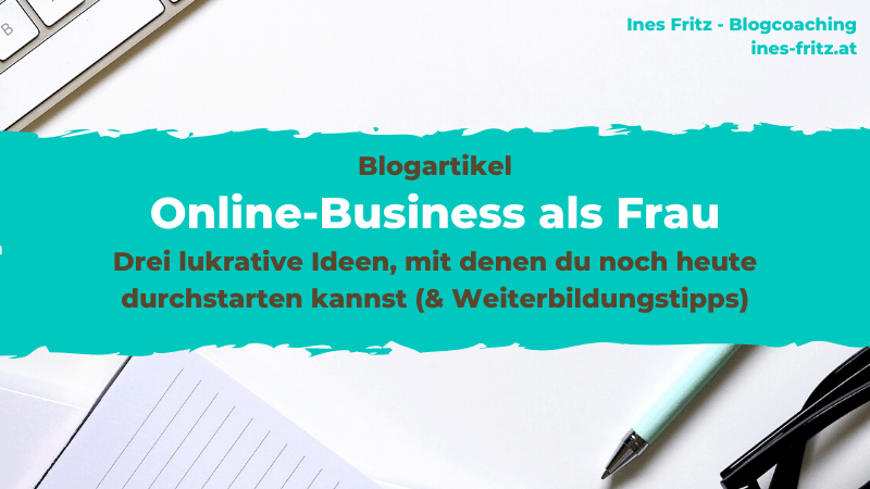 Iden für ein Online-Business starten: 3 lukrative Ideen!